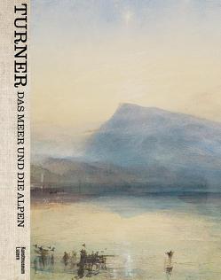 Turner – Das Meer und die Alpen von Kunstmuseum,  Luzern
