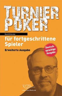 Turnierpoker für fortgeschrittene Spieler von Sklansky,  David, Vollmar,  Rainer