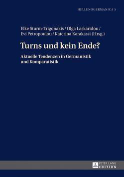 Turns und kein Ende? von Karakassi,  Katerina, Laskaridou,  Olga, Petropoulou,  Evi, Sturm-Trigonakis,  Elke