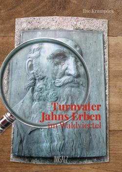 Turnvater Jahns Erben im Waldviertel von Krumpöck,  Ilse