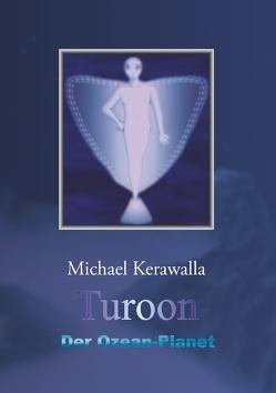Turoon – Der Ozean-Planet von Kerawalla,  Michael