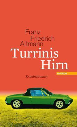 Turrinis Hirn von Altmann,  Franz Friedrich