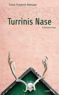 Turrinis Nase von Altmann,  Franz F