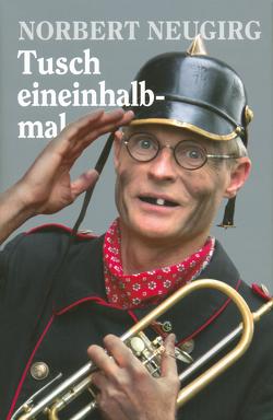 Tusch eineinhalbmal von Neugirg,  Norbert