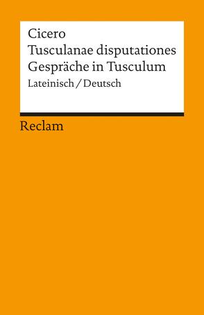 Tusculanae disputationes /Gespräche in Tusculum von Cicero, Kirfel,  Ernst A