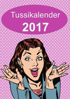 Tussikalender 2017 von Buchem,  Helmut