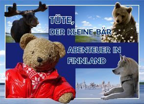 Tüte, der kleine Bär Abenteuer in Finnland von Reise,  Christin H., Tusche,  Alexander H.