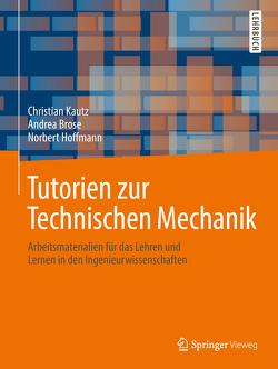 Tutorien zur Technischen Mechanik von Brose,  Andrea, Hoffmann,  Norbert, Kautz,  Christian