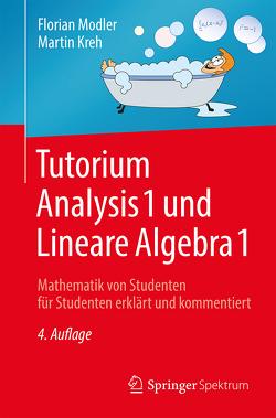 Tutorium Analysis 1 und Lineare Algebra 1 von Kreh,  Martin, Modler,  Florian