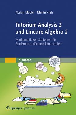 Tutorium Analysis 2 und Lineare Algebra 2 von Kreh,  Martin, Modler,  Florian