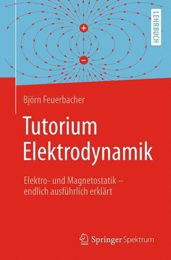 Tutorium Elektrodynamik von Feuerbacher,  Björn, Zettlmeier,  Wolfgang