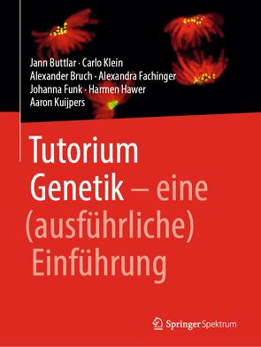 Tutorium Genetik von Bruch,  Alexander, Buttlar,  Jann, Fachinger,  Alexandra, Funk,  Johanna, Hawer,  Harmen, Klein,  Carlo, Kuijpers,  Aaron