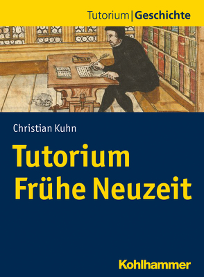 Tutorium Frühe Neuzeit von Kuhn,  Christian, Kümper,  Hiram