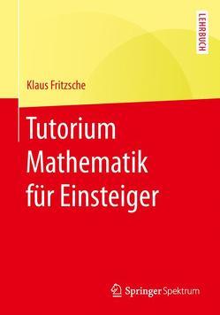 Tutorium Mathematik für Einsteiger von Fritzsche,  Klaus