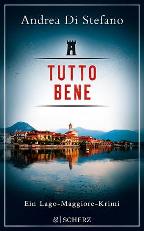 Tutto Bene – Ein Lago-Maggiore-Krimi von Di Stefano,  Andrea