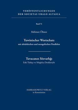 Tuwinischer Wortschatz mit alttürkischen und mongolischen Parallelen von Ölmez,  Mehmet