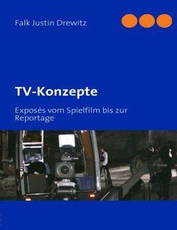 TV-Konzepte von Drewitz,  Falk Justin