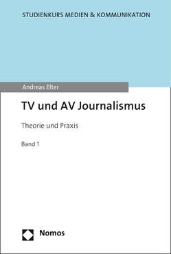TV und AV Journalismus von Elter,  Andreas