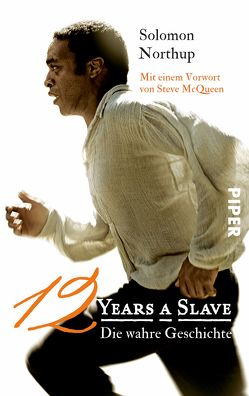 Twelve Years a Slave von McQueen,  Steve, Northup,  Solomon, Sabinski,  Johannes, Weber,  Alexander