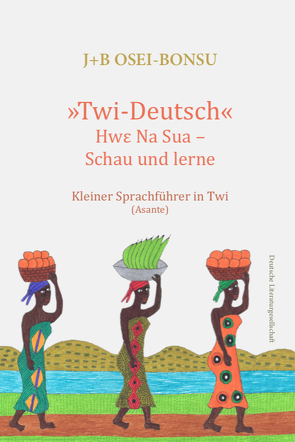»Twi-Deutsch« von Osei-Bonsu,  J+B