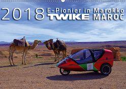 TWIKE MAROC 2018: E-Pionier in Marokko (Wandkalender 2018 DIN A2 quer) von Brutschin,  Silvia