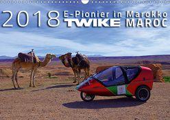 TWIKE MAROC 2018: E-Pionier in Marokko (Wandkalender 2018 DIN A3 quer) von Brutschin,  Silvia