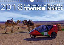 TWIKE MAROC 2018: E-Pionier in Marokko (Wandkalender 2018 DIN A4 quer) von Brutschin,  Silvia