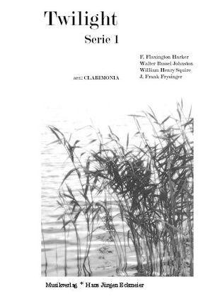 Twilight 1 für C-Klarinette,  A-Klarinette und  Bassetthorn von Clarimonia,  Ensemble, Frysinger,  J. Frank, Harker,  F. Flaxington, Johnston,  Walter Russel, Squire,  William Henry