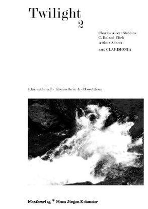 Twilight 2 für C-Klarinette,  A-Klarinette und  Bassetthorn von Adams,  Arthur, Clarimonia,  Ensemble, Flick,  C. Roland, Stebbins,  Charles Albert