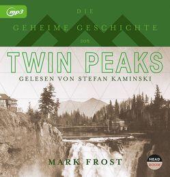 Die geheime Geschichte von Twin Peaks von Frost,  Mark, Kaminski,  Stefan, Singer,  Theresia