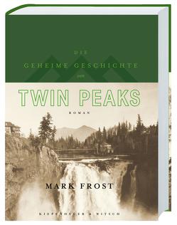 Die geheime Geschichte von Twin Peaks (Limitierte Auflage) von Frost,  Mark, Kleiner,  Stephan