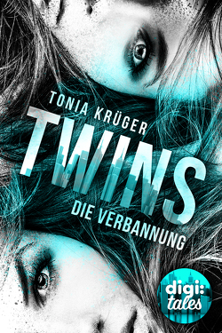 Twins (1). Die Verbannung von Kopainski,  Alexander, Krüger,  Tonia