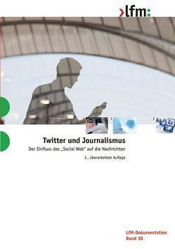 Twitter und Journalismus von Hofe,  Hanna Jo vom, Neuberger,  Christoph, Nuernbergk,  Christian