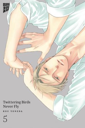 Twittering Birds Never Fly 5 von Yoneda,  Kou