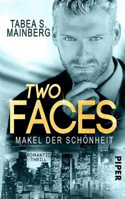 Two Faces – Makel der Schönheit von Mainberg,  Tabea S.
