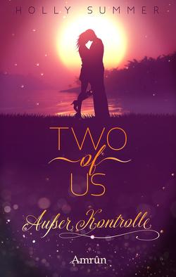 Two of Us: Außer Kontrolle von Summer,  Holly