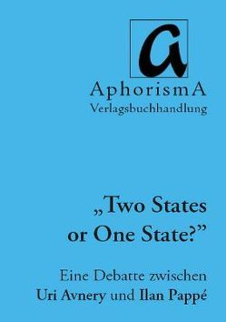 Two States or One State von Avnery,  Uri, Pappe,  Ilan, Wenzelis,  Verena