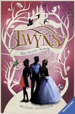Twyns, Band 3: Der dunkle König von Peinkofer,  Michael