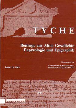 Tyche – Band 23 von Dobesch,  Gerhard, Palme,  Bernhard, Siewert,  Peter, Weber,  Ekkehard