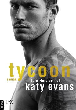 Tycoon – Dein Herz so nah von Evans,  Katy, Link,  Michaela