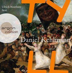 Tyll von Kehlmann,  Daniel, Noethen,  Ulrich