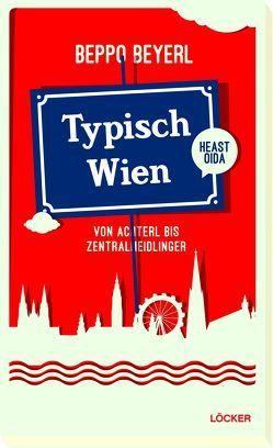 Typisch Wien von Beyerl,  Beppo
