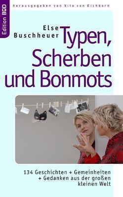 Typen, Scherben und Bonmots von Buschheuer,  Else, Eichborn,  Vito von