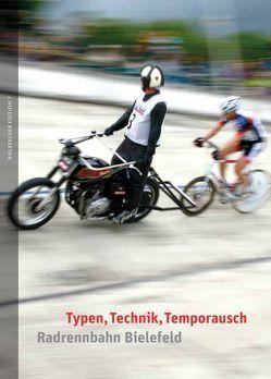 Typen, Technik, Temporausch – Radrennbahn Bielefeld von Mertins,  Michael, Schröder,  Kerstin