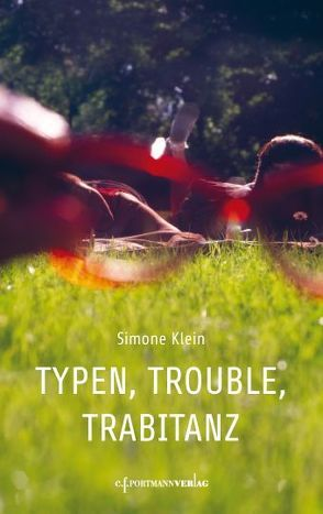 Typen, Trouble, Trabitanz von Klein,  Simone
