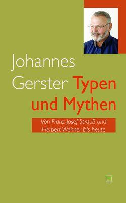 Typen und Mythen von Gerster,  Johannes