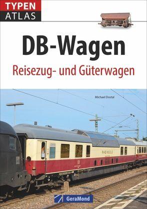 Typenatlas DB-Wagen von Dostal,  Michael