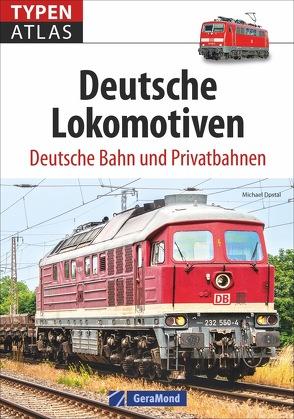 Typenatlas Deutsche Lokomotiven von Dostal,  Michael