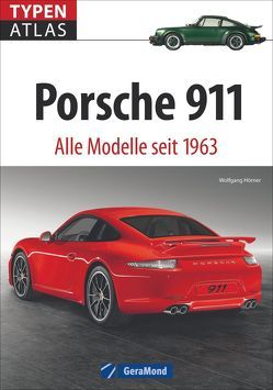 Typenatlas Porsche 911 von Hörner,  Wolfgang