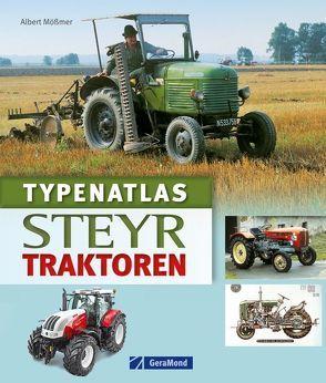 Typenatlas Steyr-Traktoren von Mößmer,  Albert